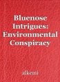 Bluenose Intrigues: Environmental Conspiracy