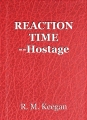 REACTION TIME --Hostage