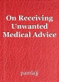 On Receiving Unwanted Medical Advice