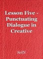 Lesson Five - Punctuating Dialogue in Creative Writing