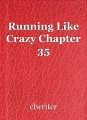 Running Like Crazy Chapter 35