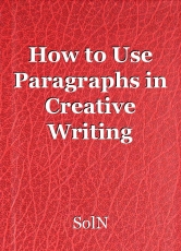 How to Use Paragraphs in Creative Writing