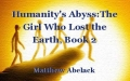 Humanity's Abyss:The Girl Who Lost the Earth, Book 2