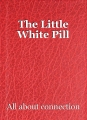 The Little White Pill
