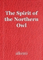 The Spirit of the Northern Owl