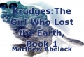 Krudges:The Girl Who Lost the Earth, Book 1