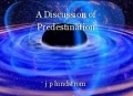 A Discussion of Predestination