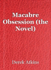 Macabre Obsession (the Novel)