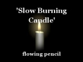 'Slow Burning Candle'