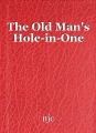 The Old Man's Hole-in-One