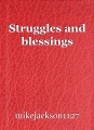 Struggles and blessings
