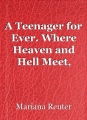 A Teenager for Ever. Where Heaven and Hell Meet, Book 2