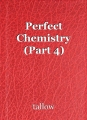 Perfect Chemistry (Part 4)