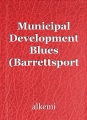 Municipal Development Blues (Barrettsport Mysteries, Book 4)
