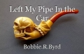 Left My Pipe In the Car