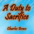 A Duty to Sacrifice