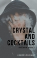 Crystal and Cocktails: Anatomy of an Addict