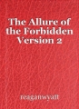 The Allure of the Forbidden Version 2