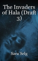 The Invaders of Hala (Draft 3)