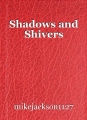Shadows and Shivers